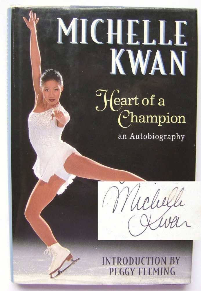 Image for Michelle Kwan: Heart of a Champion An Autobiography [SIGNED, FIRST EDITION]