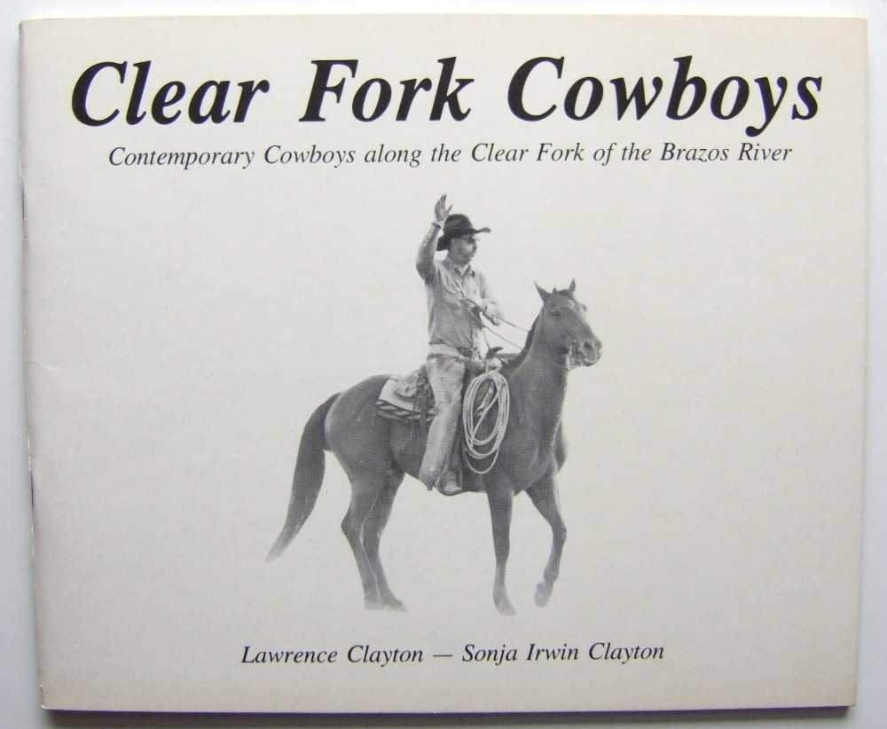 Image for Clear Fork Cowboys: Contemporary Cowboys Along the Clear Fork of the Bravos River