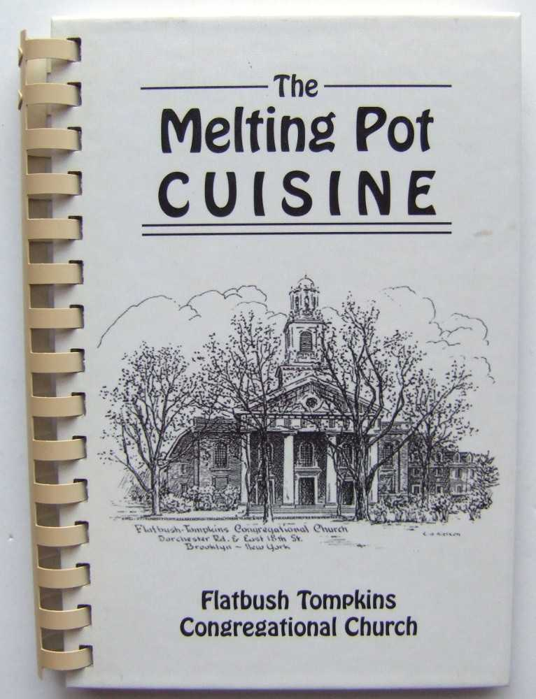 Image for The Melting Pot Cuisine: A Collection of Recipes by Flatbush Tompkins Congregational Church (Community / Regional Cookbook, Brooklyn, NY 2004)