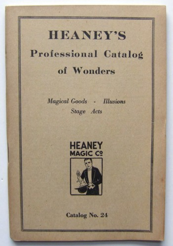 Image for Heaney's Professional Catalog of Wonders: Magical Goods - Illusions - Stage Acts, Catalog No. 24 (Heaney Magic Company)