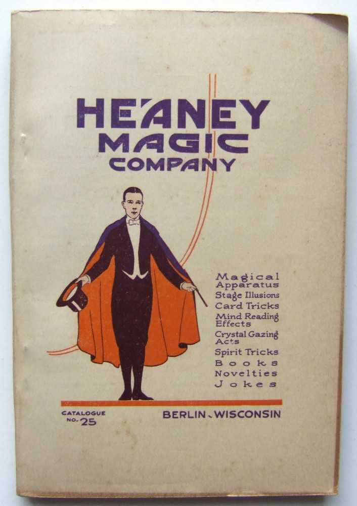 Image for Heaney Magic Company: Magical Apparatus, Stage Illusions, Card Tricks, Mind Reading Effects, Crystal Gazing Acts, Spirit Tricks, Books, Novelties, Jokes, Catalog No. 25