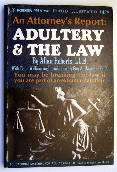 Image for Adultery & The Law: An Attorney's Report, Photo Illustrated