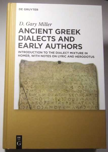 Image for Ancient Greek Dialects and Early Authors: Introduction to the Dialect Mixture in Homer, with Notes on Lyric and Herodotus