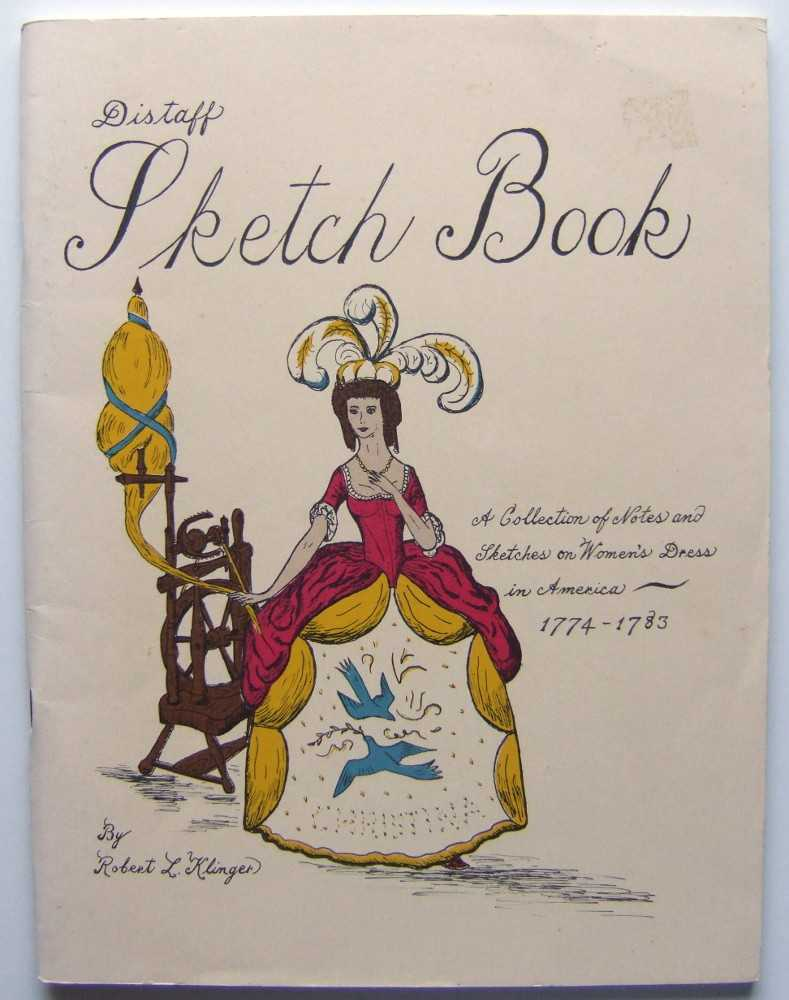 Image for Distaff Sketch Book: A Collection of Notes and Sketches on Women's Dress in America, 1774-1783