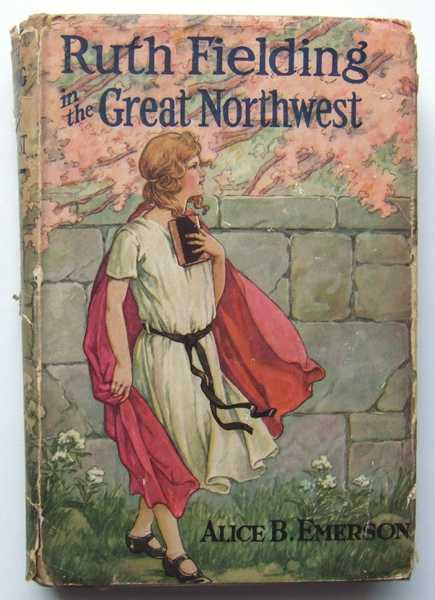 Image for Ruth Fielding in the Great Northwest or The Indian Girl Star of the Movies