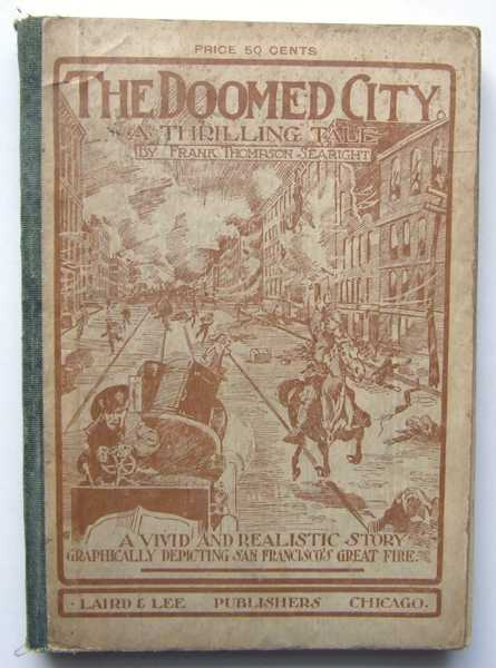 Image for The Doomed City: A Vivid and Realistic Story Graphically Depicting San Francisco's Great Fire