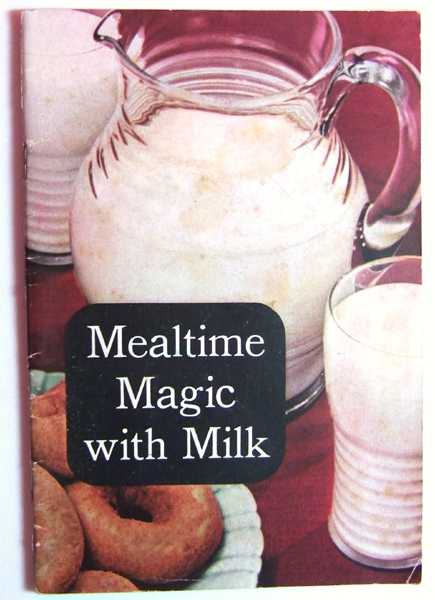 Image for Mealtime Magic with Milk (Promotional Cook Book)
