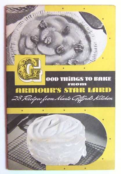 Image for Good Things to Bake From Armour's Star Lard (Promotional Cook Book)