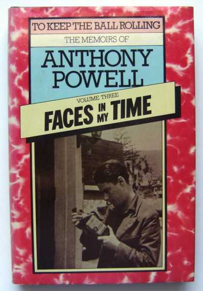 Image for Faces In My Time (To Keep the Ball Rolling: The Memoirs of Anthony Powell, Volume 3)