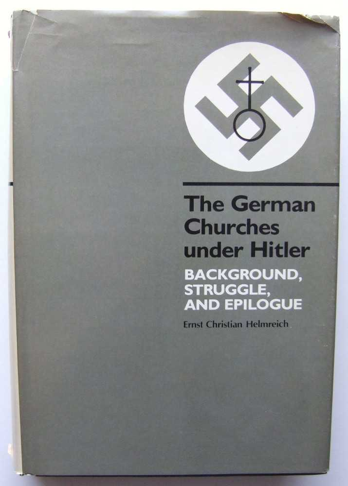 Image for The German Churches Under Hitler: Background, Struggle, and Epilogue