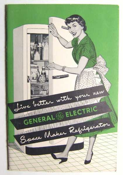 Image for Live Better with Your New General Electric Space Maker Refrigerator (Promotional Cook Book)