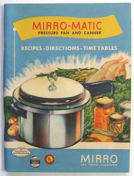 Image for Mirro-Matic Pressure Pan and Canner: Recipes - Directions - Time Tables (Promotional Cook Book)