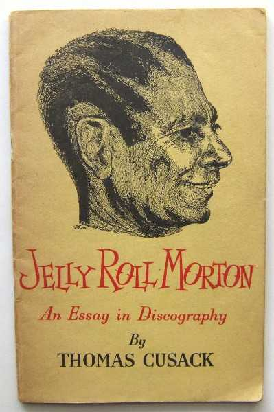 Image for Jelly Roll Morton: An Essay in Discography
