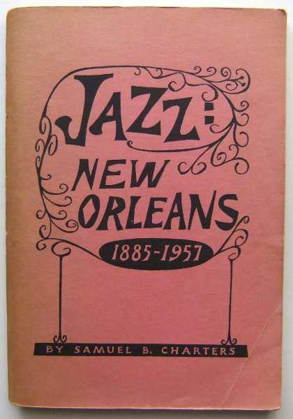 Image for Jazz New Orleans, 1885-1957: An Index to the Negro Musicians of New Orleans (Jazz Monographs No. 2)