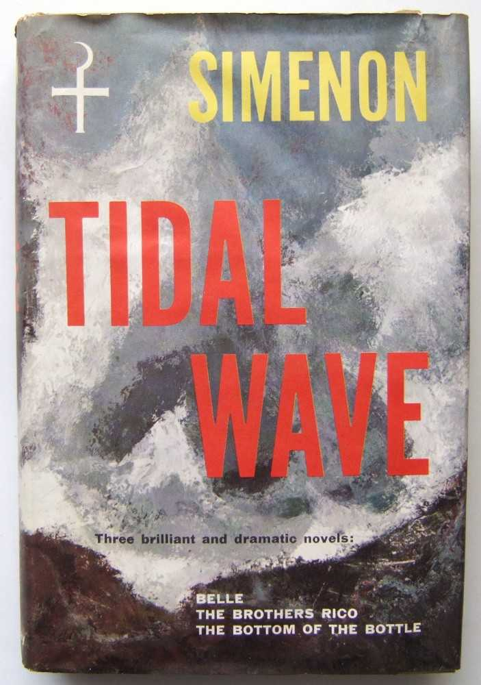 Image for Tidal Wave: Three Novels (Belle; The Brothers Rico; The Bottom of the Bottle)