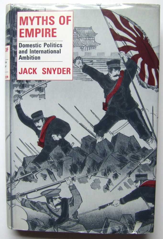 Image for Myths of Empire: Domestic Politics and International Ambition (Cornell Studies in Security Affairs)