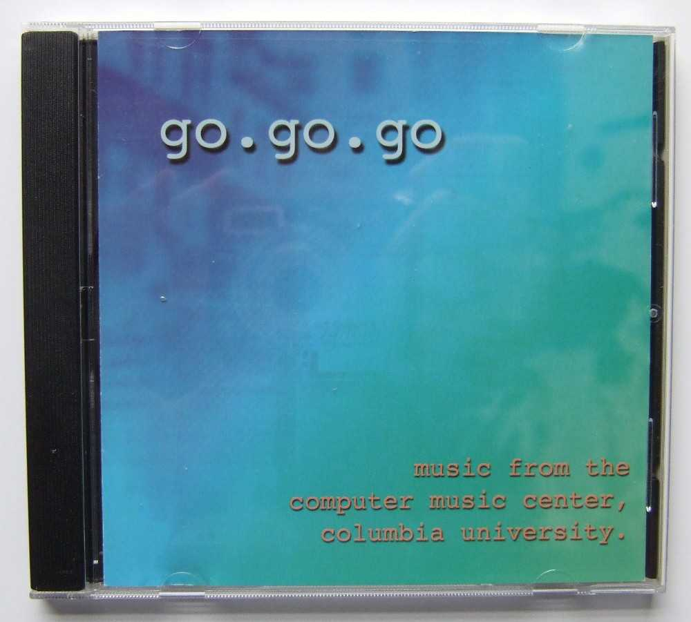 Image for go.go.go: Music from the Computer Music Center, Columbia University [CD]