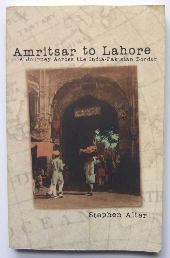Image for Amritsar to Lahore: A Journey Across the India-Pakistan Border