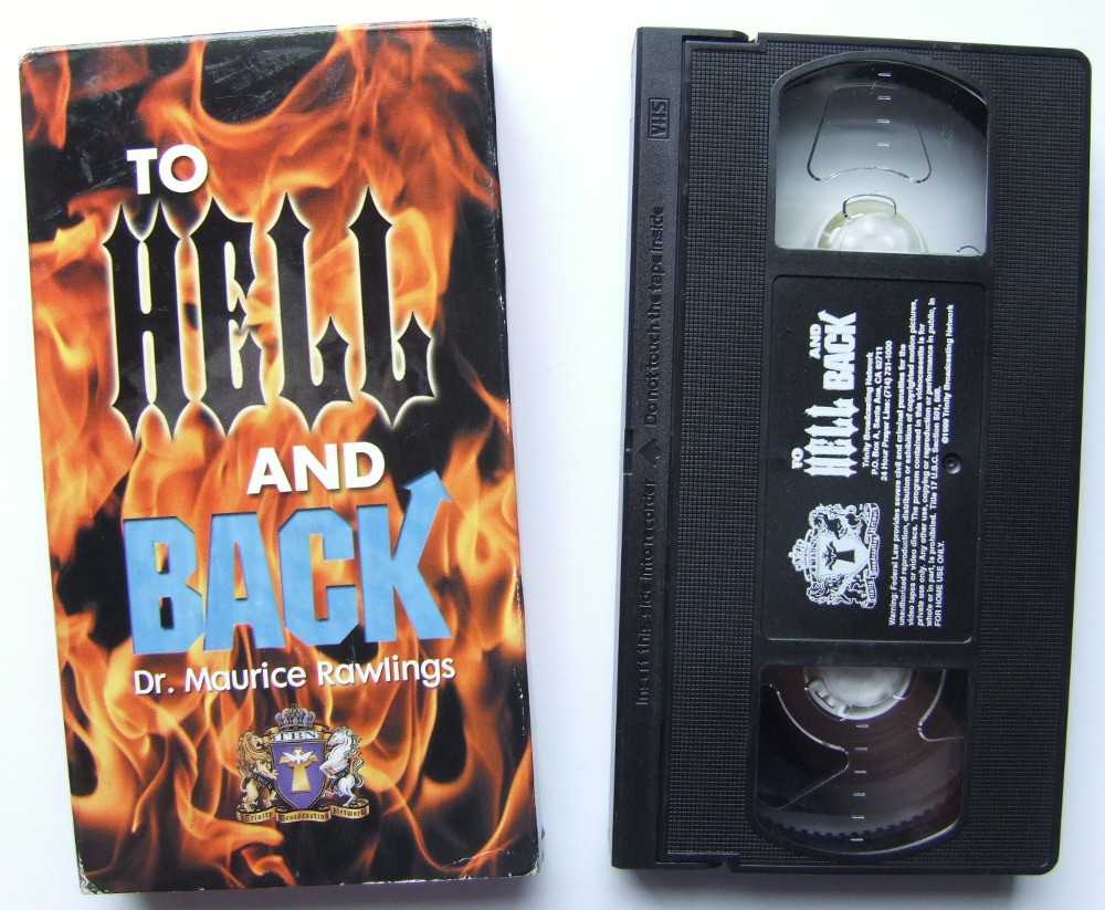 Image for To Hell and Back Dr. Maurice Rawlings [VHS]