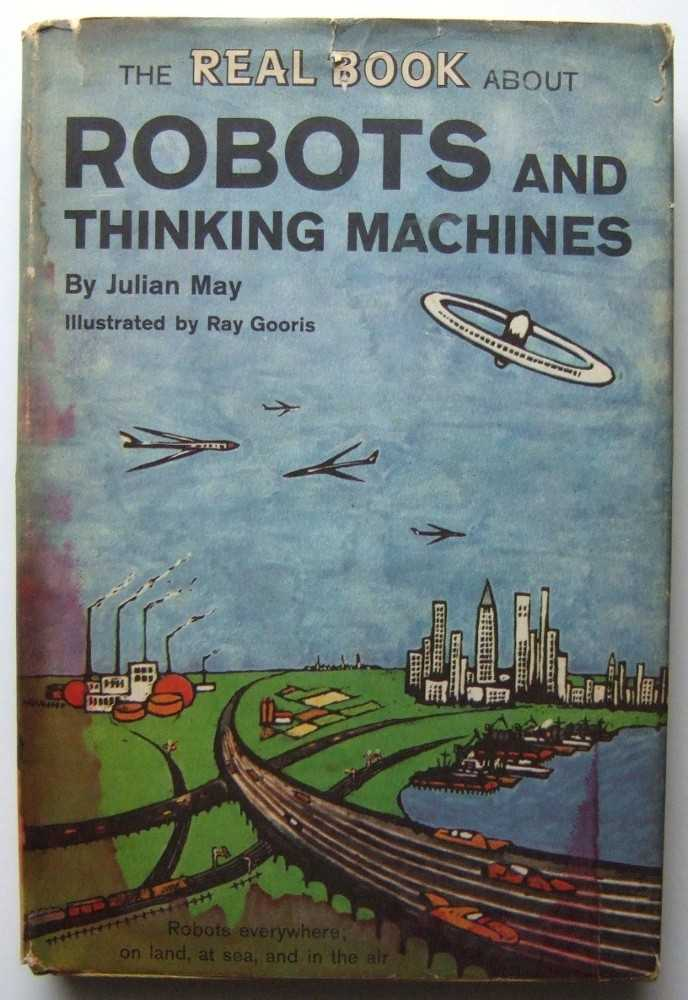 Image for The Real Book About Robots and Thinking Machines