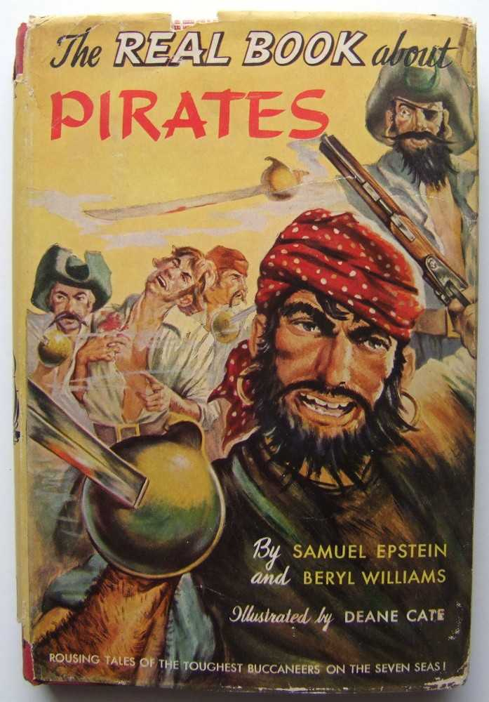 Image for The Real Book About Pirates: Rousing Tales of the Toughest Buccaneers on the Seven Seas!