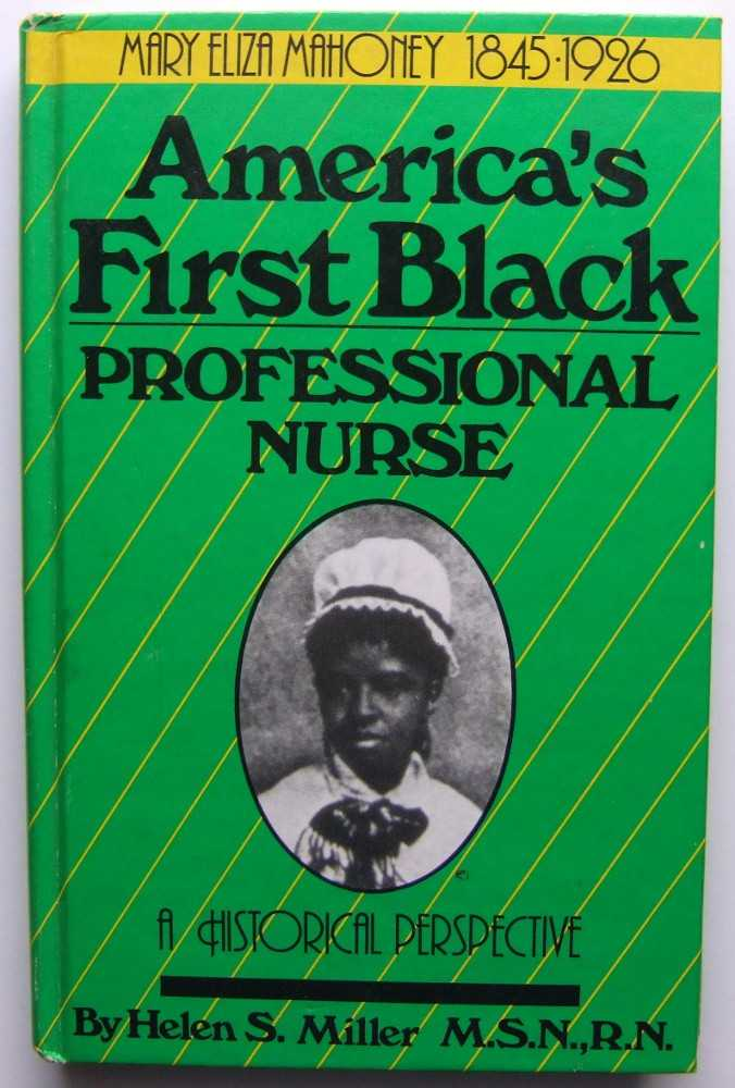 Image for Mary Eliza Mahoney, 1845-1926 : America's First Black Professional Nurse, a Historical Perspective