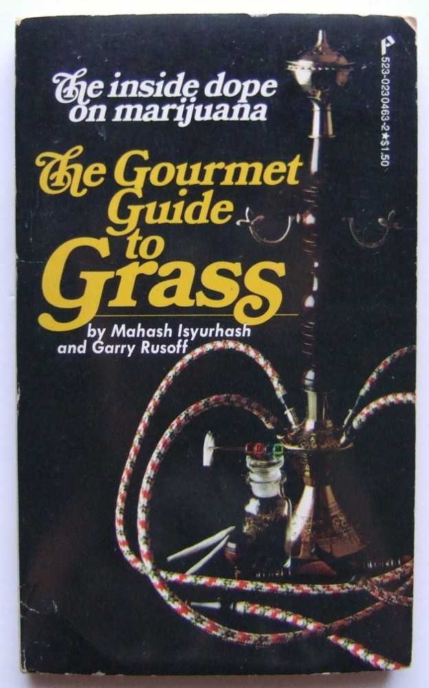 Image for The Gourmet Guide to Grass: The Inside Dope on Marijuana