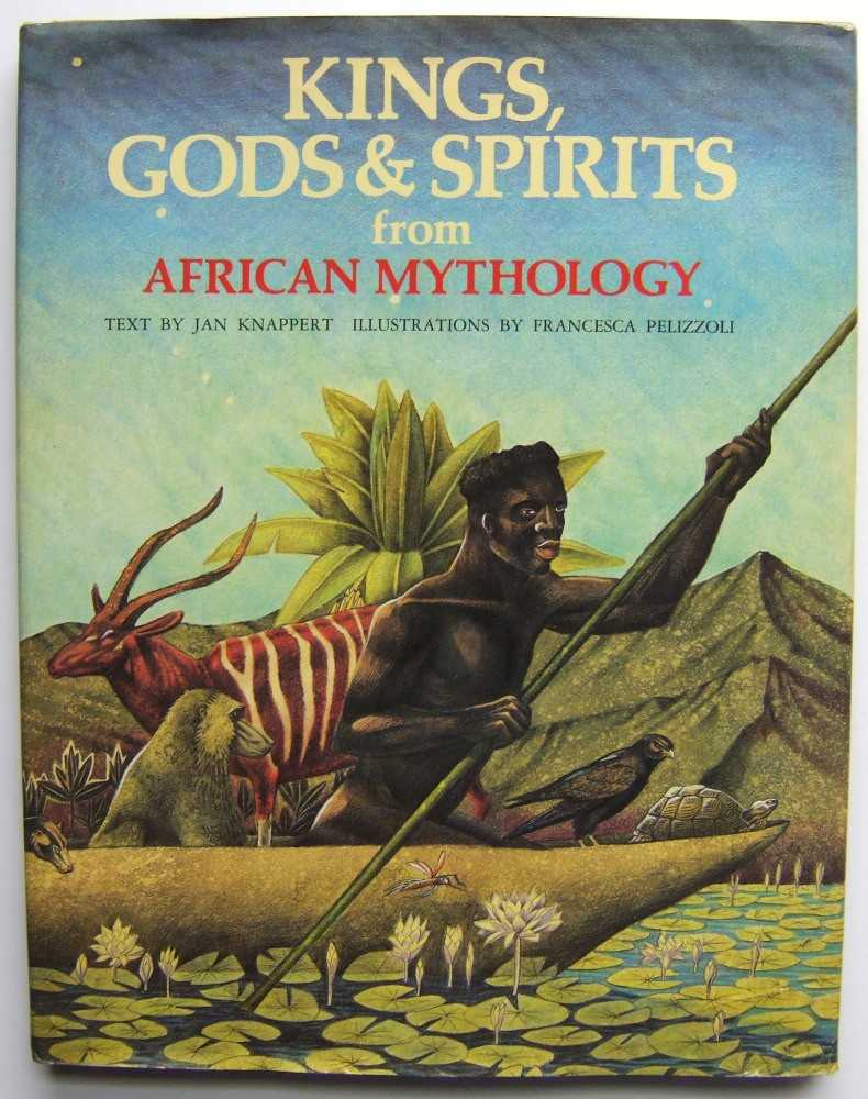 Image for Kings, Gods & Spirits from African Mythology (World Mythologies Series)