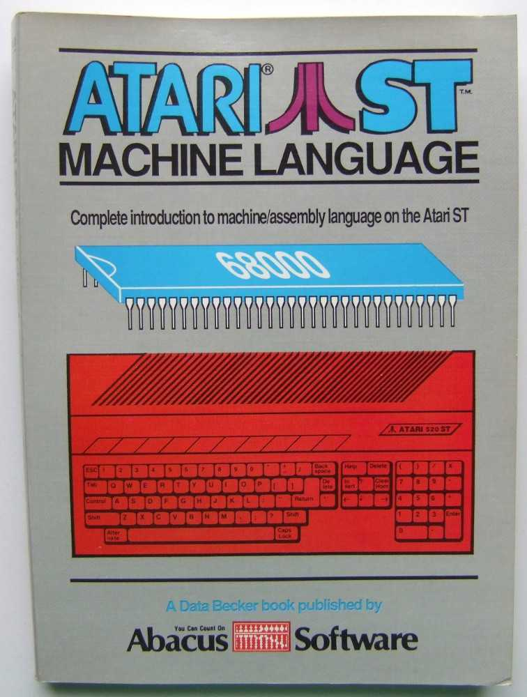 Image for Atari ST Machine Language: Complete Introduction to Machine/Assembly Language on the Atari ST