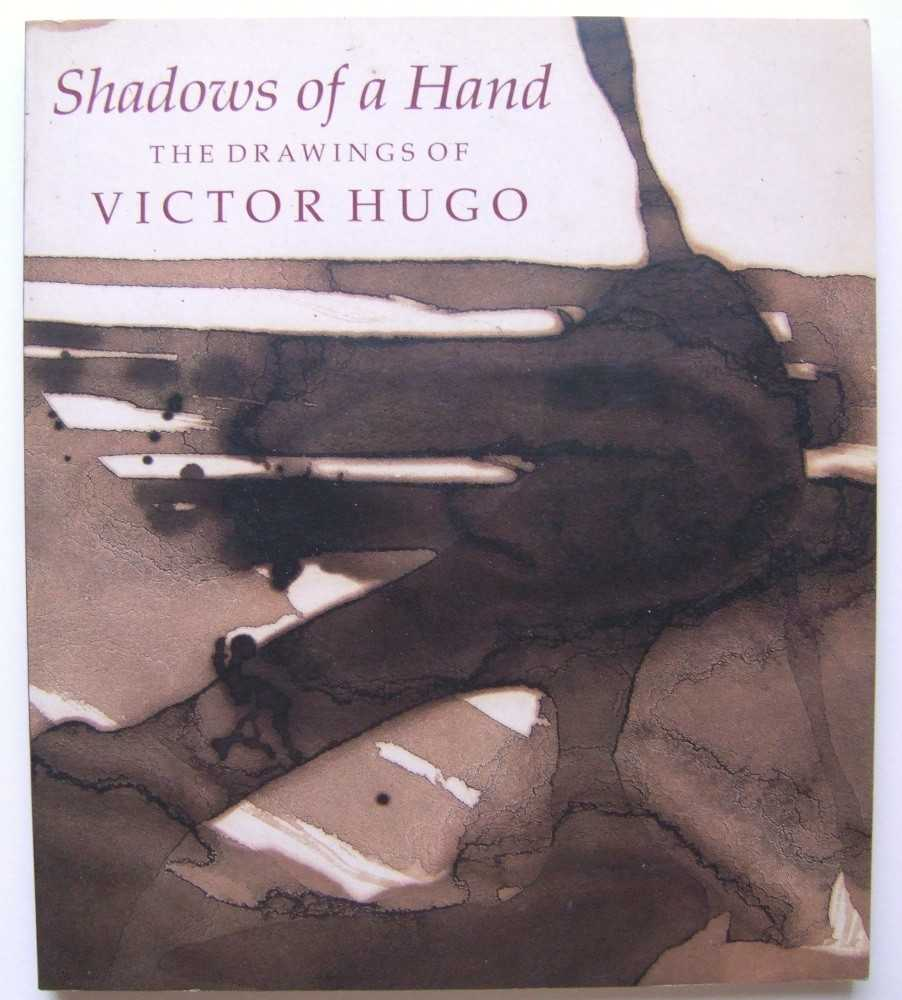 Image for Shadows of a Hand: The Drawings of Victor Hugo