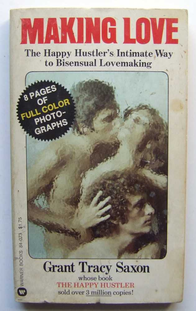 Image for Making Love: The Happy Hustler's Intimate Way to Bisensual Lovemaking